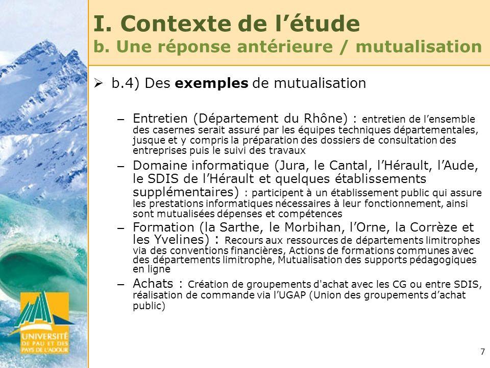 7 b.4) Des exemples de mutualisation – Entretien (Département du Rhône) : entretien de lensemble des casernes serait assuré par les équipes techniques