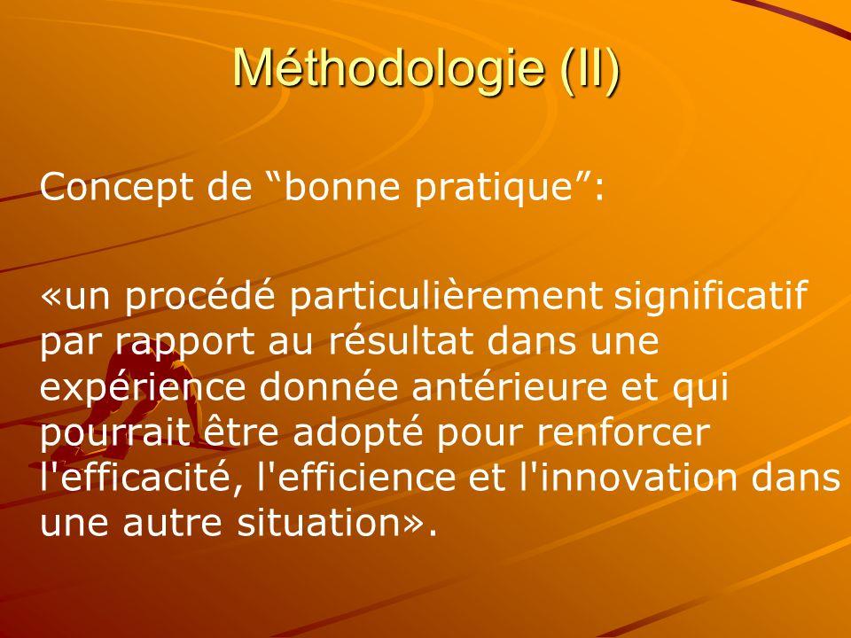Concept de bonne pratique: «un procédé particulièrement significatif par rapport au résultat dans une expérience donnée antérieure et qui pourrait être adopté pour renforcer l efficacité, l efficience et l innovation dans une autre situation».