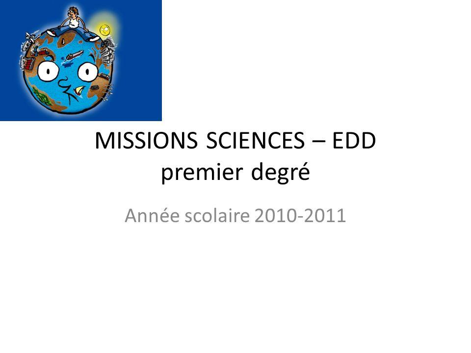 MISSIONS SCIENCES – EDD premier degré Année scolaire 2010-2011