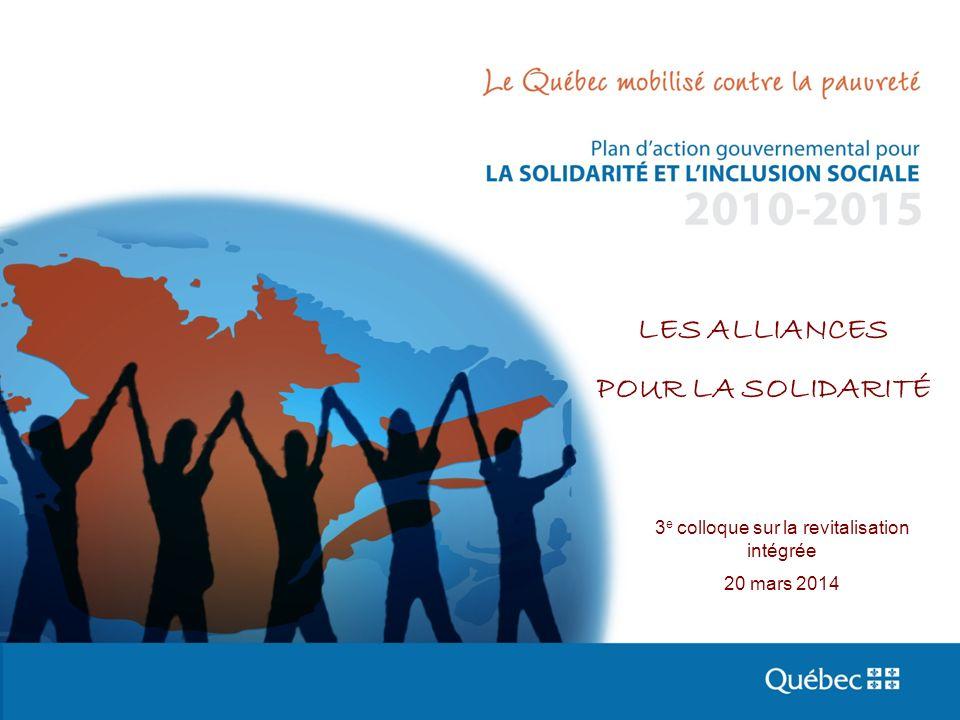 3 e colloque sur la revitalisation intégrée 20 mars 2014 LES ALLIANCES POUR LA SOLIDARITÉ