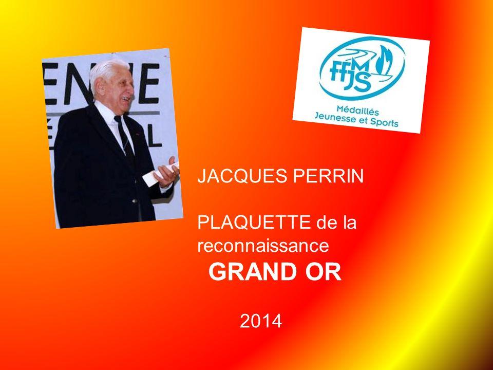 JACQUES PERRIN PLAQUETTE de la reconnaissance GRAND OR 2014