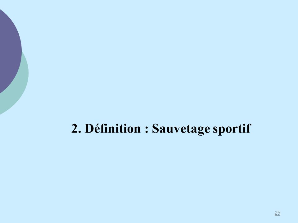 25 2. Définition : Sauvetage sportif