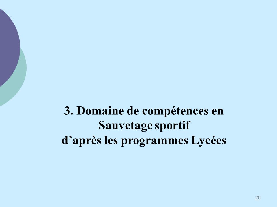 29 3. Domaine de compétences en Sauvetage sportif daprès les programmes Lycées