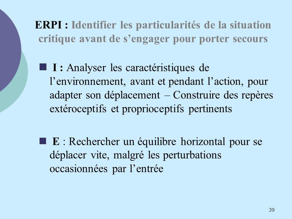 ERPI : Identifier les particularités de la situation critique avant de sengager pour porter secours I : Analyser les caractéristiques de lenvironnemen