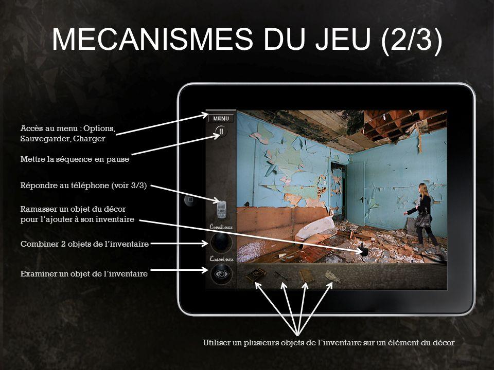 MECANISMES DU JEU (2/3) Examiner un objet de linventaire Combiner 2 objets de linventaire Ramasser un objet du décor pour lajouter à son inventaire Ut