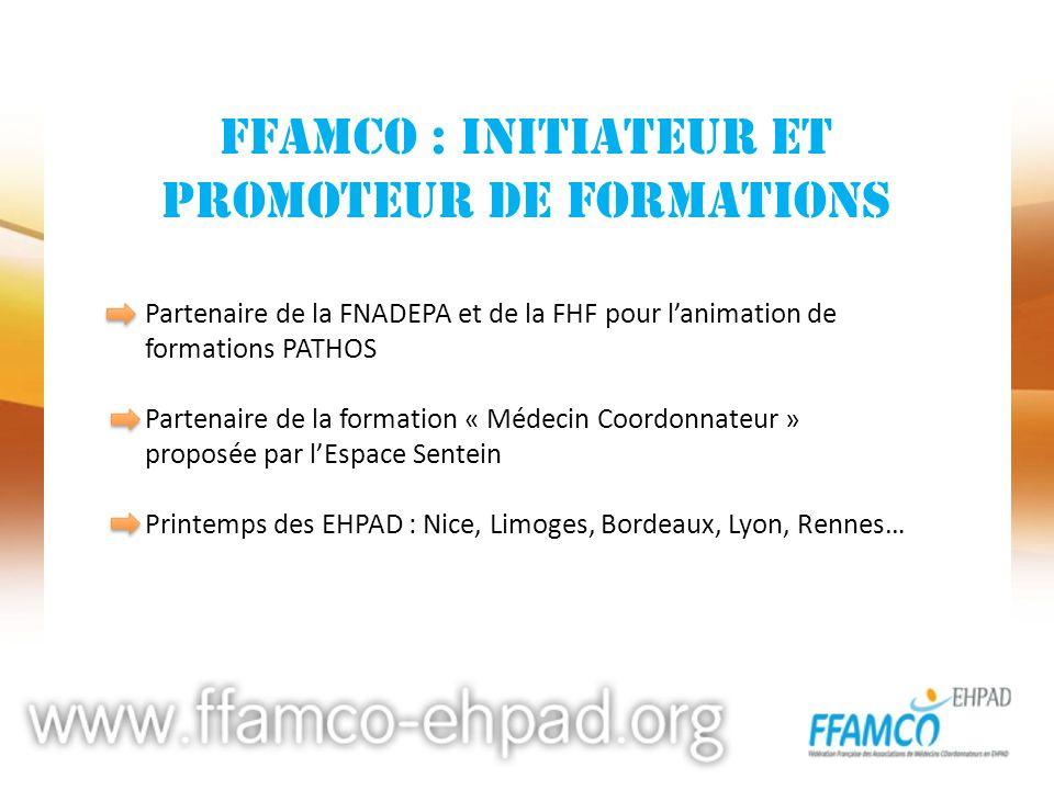 FFAMCO : initiateur et promoteur de formations Partenaire de la FNADEPA et de la FHF pour lanimation de formations PATHOS Partenaire de la formation «
