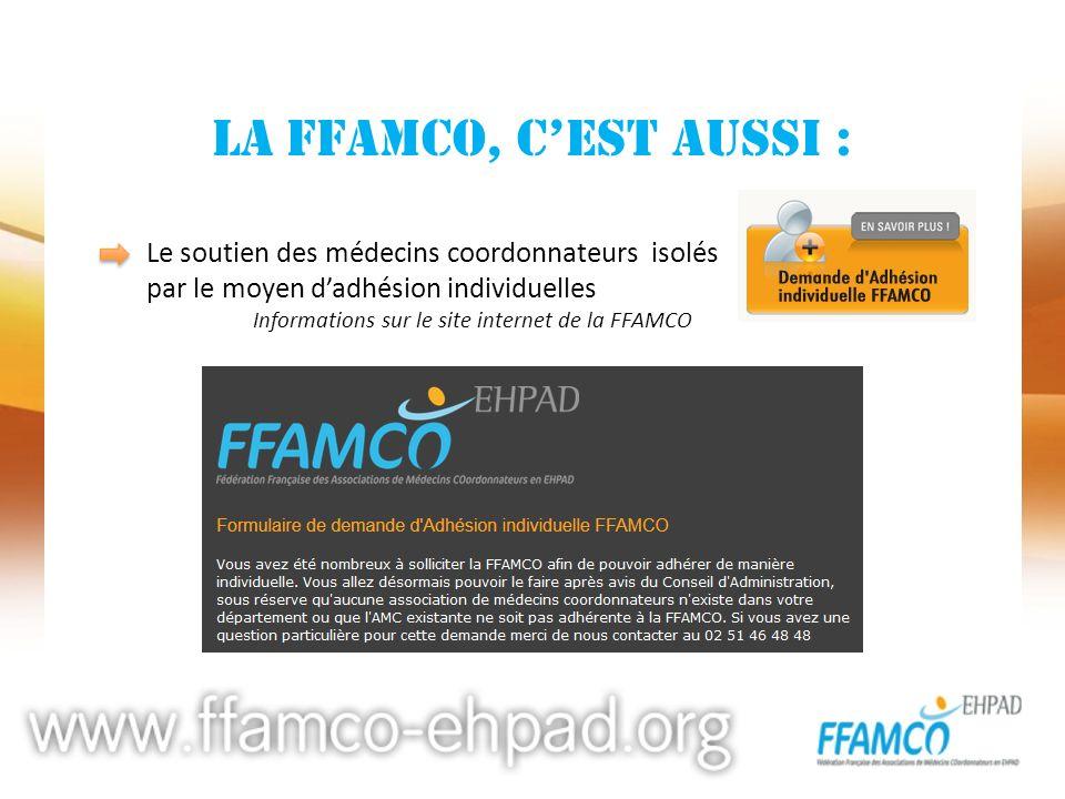 La FFAMCO, cest aussi : Le soutien des médecins coordonnateurs isolés par le moyen dadhésion individuelles Informations sur le site internet de la FFA