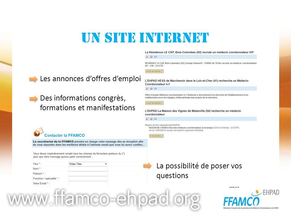 UN SITE INTERNET Les annonces doffres demploi Des informations congrès, formations et manifestations La possibilité de poser vos questions …..