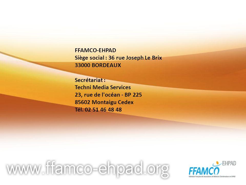 FFAMCO-EHPAD Siège social : 36 rue Joseph Le Brix 33000 BORDEAUX Secrétariat : Techni Media Services 23, rue de l'océan - BP 225 85602 Montaigu Cedex