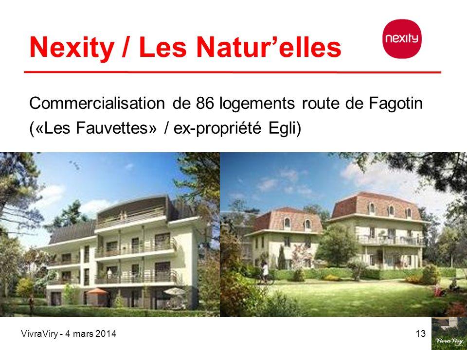 VivraViry - 4 mars 201413 Nexity / Les Naturelles Commercialisation de 86 logements route de Fagotin («Les Fauvettes» / ex-propriété Egli)