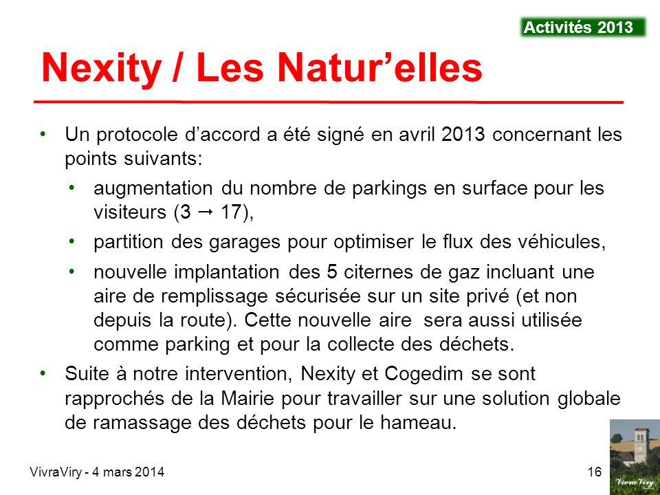 VivraViry - 4 mars 201416 Nexity / Les Naturelles Un protocole daccord a été signé en avril 2013 concernant les points suivants: augmentation du nombr