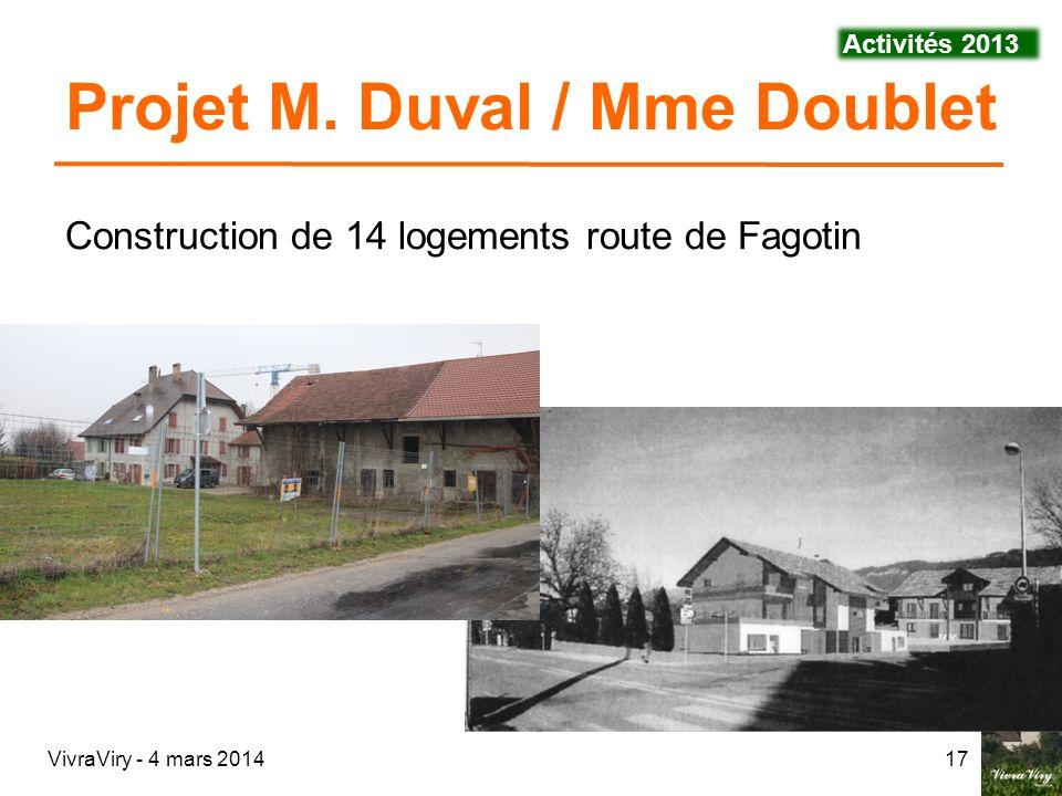 VivraViry - 4 mars 201417 Construction de 14 logements route de Fagotin Projet M. Duval / Mme Doublet Activités 2013