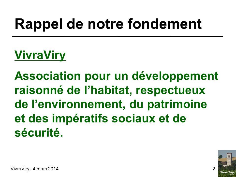 2 Rappel de notre fondement VivraViry Association pour un développement raisonné de lhabitat, respectueux de lenvironnement, du patrimoine et des impé