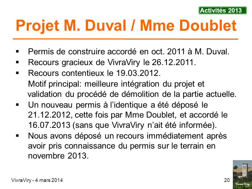 VivraViry - 4 mars 201420 Permis de construire accordé en oct. 2011 à M. Duval. Recours gracieux de VivraViry le 26.12.2011. Recours contentieux le 19