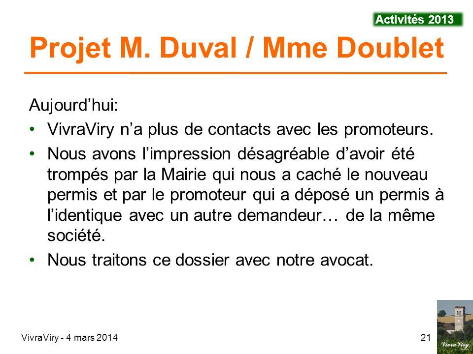 VivraViry - 4 mars 201421 Aujourdhui: VivraViry na plus de contacts avec les promoteurs. Nous avons limpression désagréable davoir été trompés par la