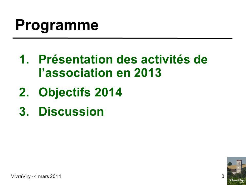 3 Programme 1.Présentation des activités de lassociation en 2013 2.Objectifs 2014 3.Discussion