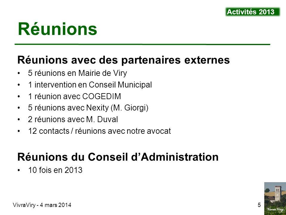 VivraViry - 4 mars 20145 Réunions Réunions avec des partenaires externes 5 réunions en Mairie de Viry 1 intervention en Conseil Municipal 1 réunion av