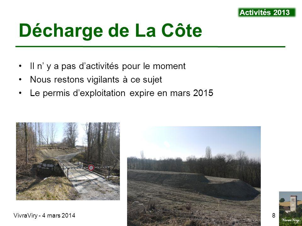 VivraViry - 4 mars 20148 Il n y a pas dactivités pour le moment Nous restons vigilants à ce sujet Le permis dexploitation expire en mars 2015 Décharge