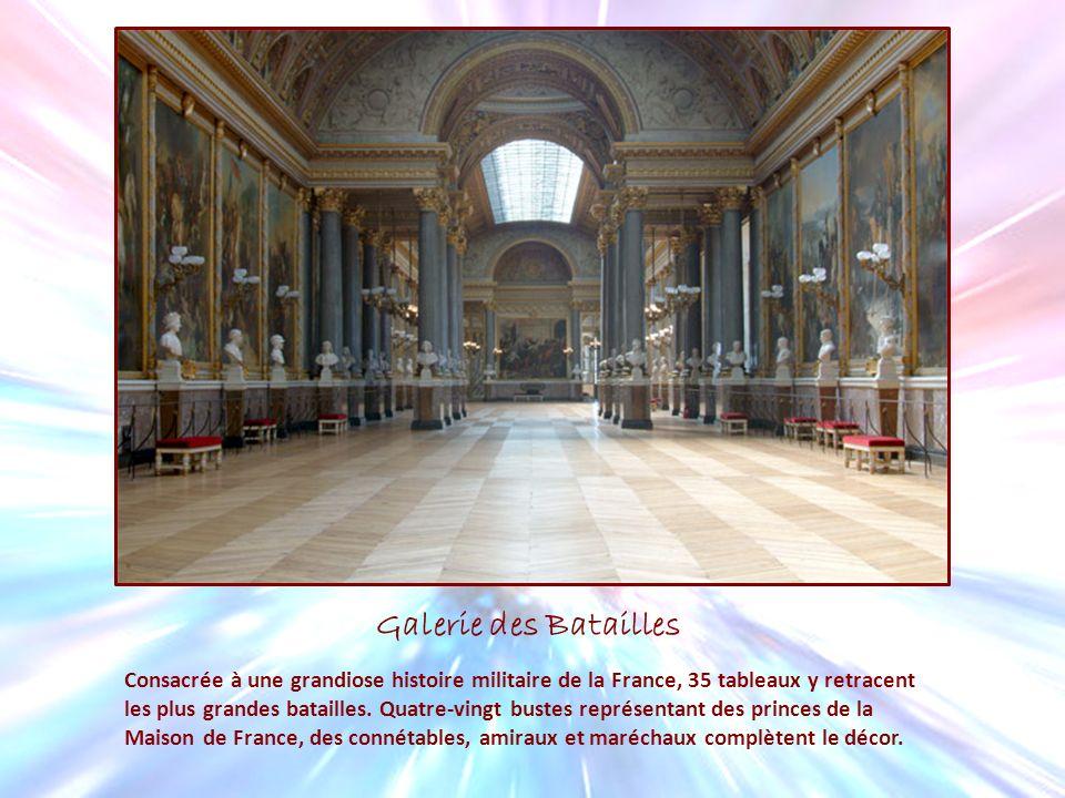 Galerie des Batailles Consacrée à une grandiose histoire militaire de la France, 35 tableaux y retracent les plus grandes batailles. Quatre-vingt bust