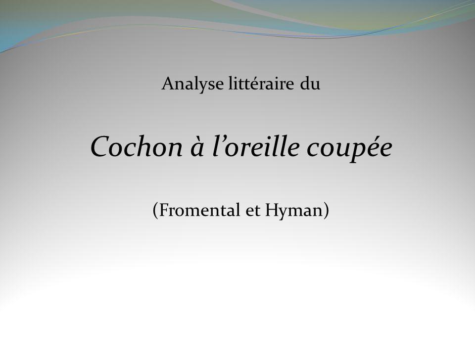 Analyse littéraire du Cochon à loreille coupée (Fromental et Hyman)