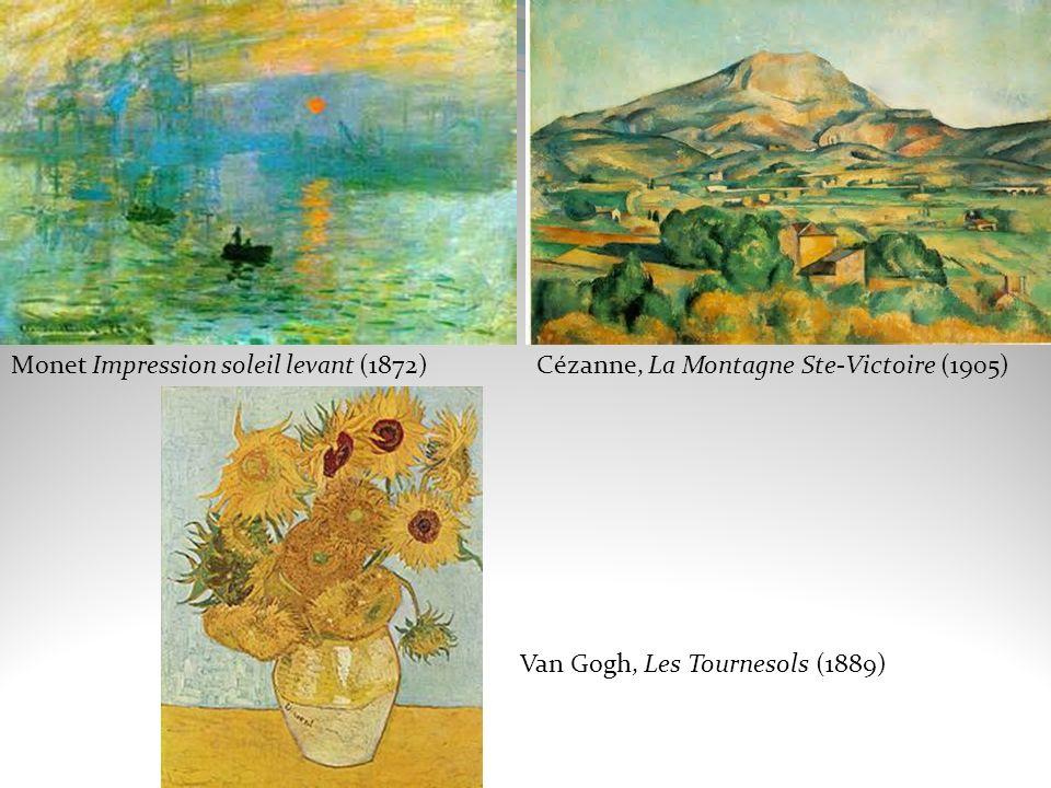 Cézanne, La Montagne Ste-Victoire (1905)Monet Impression soleil levant (1872) Van Gogh, Les Tournesols (1889)