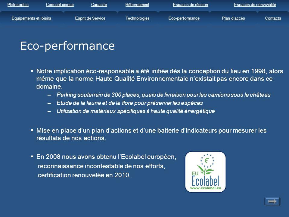 Eco-performance Notre implication éco-responsable a été initiée dès la conception du lieu en 1998, alors même que la norme Haute Qualité Environnementale nexistait pas encore dans ce domaine.