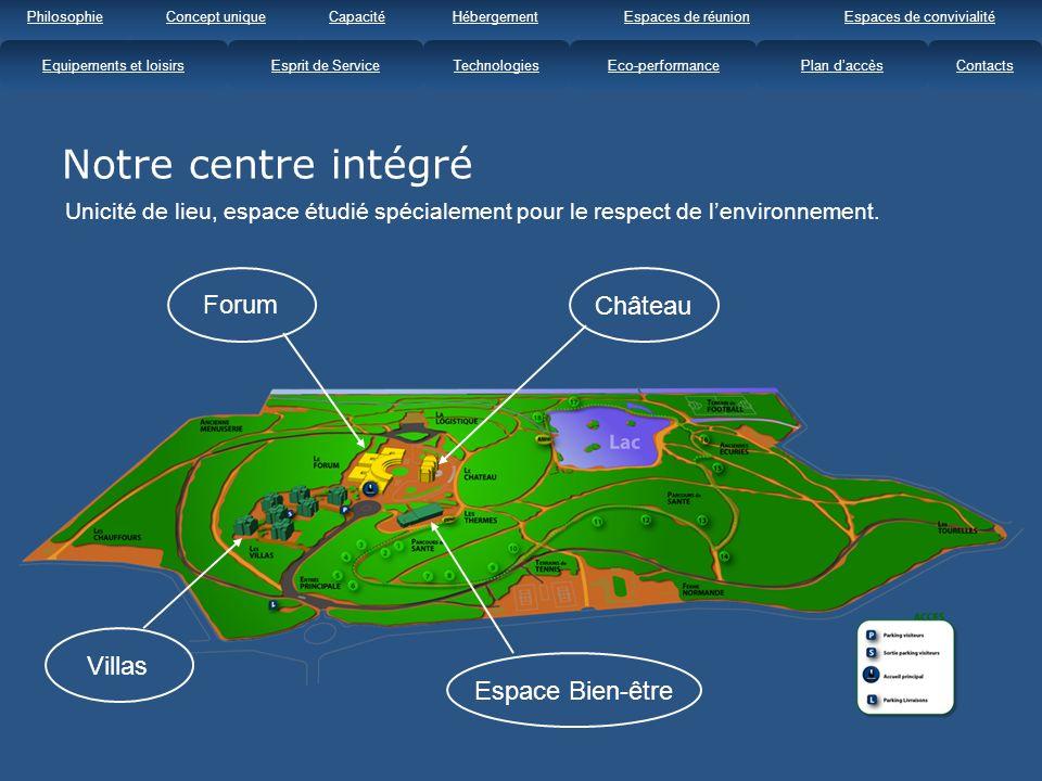 Notre centre intégré Unicité de lieu, espace étudié spécialement pour le respect de lenvironnement.