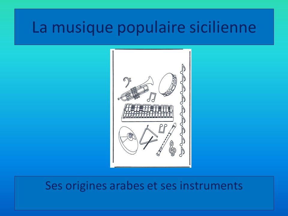 La musique populaire sicilienne Ses origines arabes et ses instruments