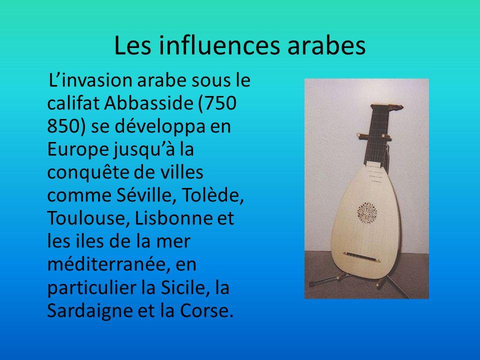Les influences arabes Linvasion arabe sous le califat Abbasside (750 850) se développa en Europe jusquà la conquête de villes comme Séville, Tolède, T