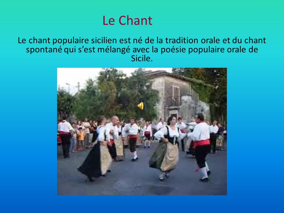 Le chant populaire sicilien est né de la tradition orale et du chant spontané qui sest mélangé avec la poésie populaire orale de Sicile. Le Chant