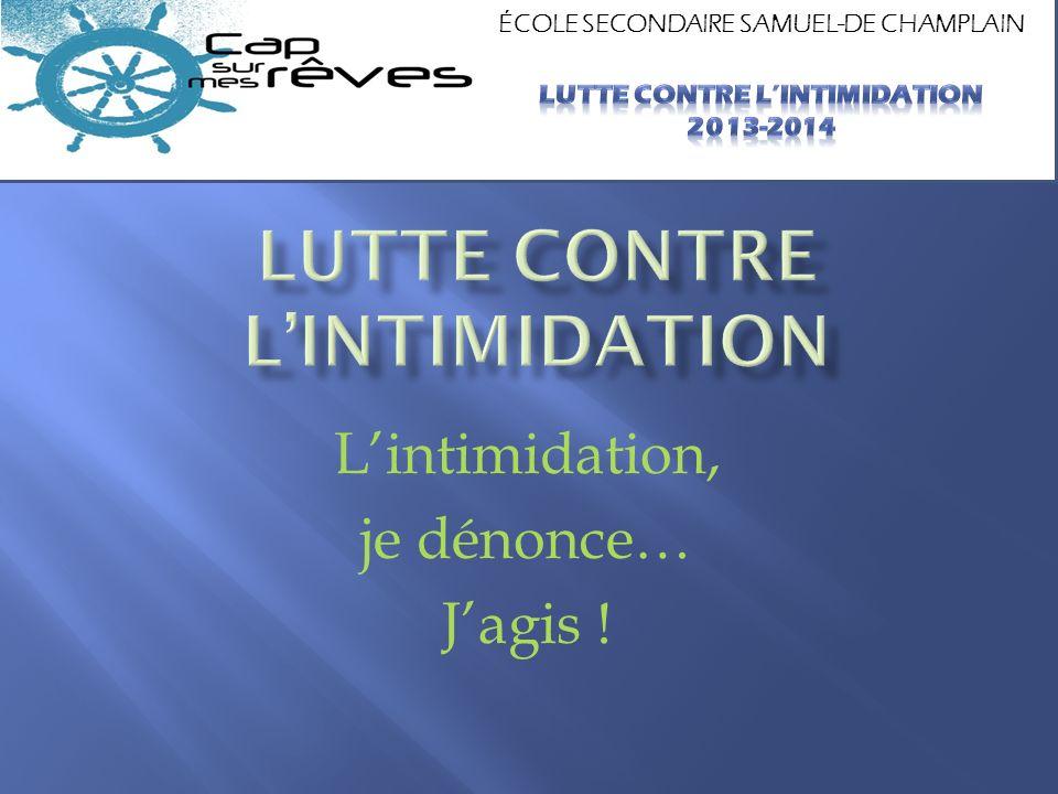 Lintimidation, je dénonce… Jagis ! ÉCOLE SECONDAIRE SAMUEL-DE CHAMPLAIN