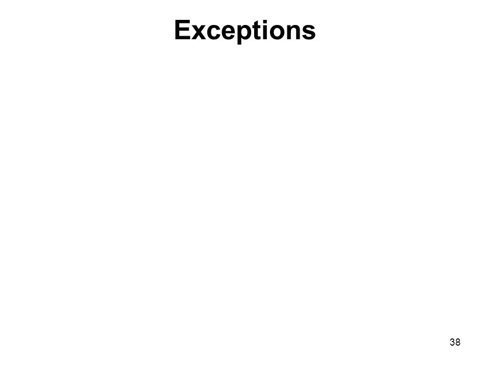 38 Exceptions