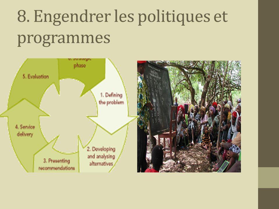 8. Engendrer les politiques et programmes