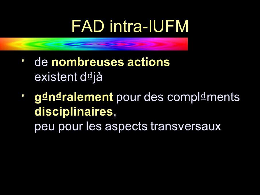 FAD inter-IUFM logique de consortium pilotage par un IUFM agrgeant les travaux de plusieurs partenariats pour l ingnierie de formation, complexe à concevoir appels d offres nationaux annuels sur un petit nombre de projets (AIS)