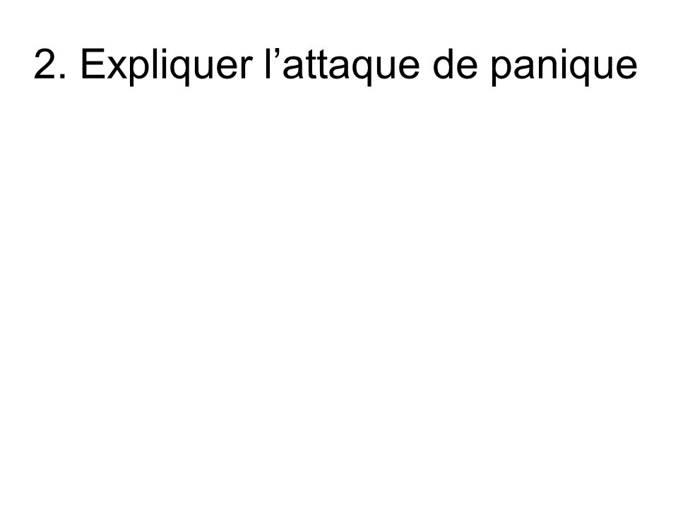 2. Expliquer lattaque de panique