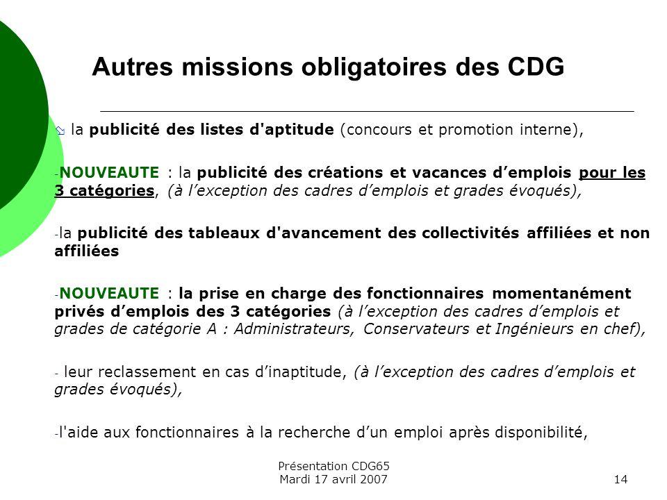 Présentation CDG65 Mardi 17 avril 200714 la publicité des listes d'aptitude (concours et promotion interne), - NOUVEAUTE : la publicité des créations