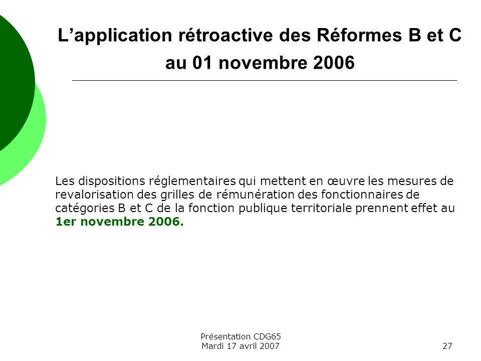 Présentation CDG65 Mardi 17 avril 200727 Les dispositions réglementaires qui mettent en œuvre les mesures de revalorisation des grilles de rémunératio