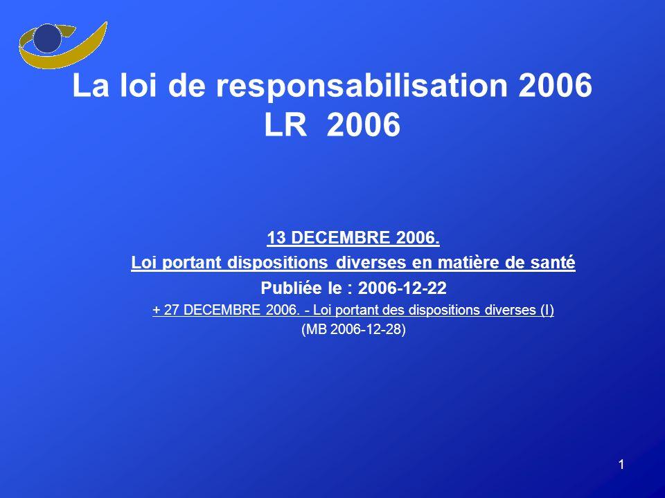1 La loi de responsabilisation 2006 LR 2006 13 DECEMBRE 2006.