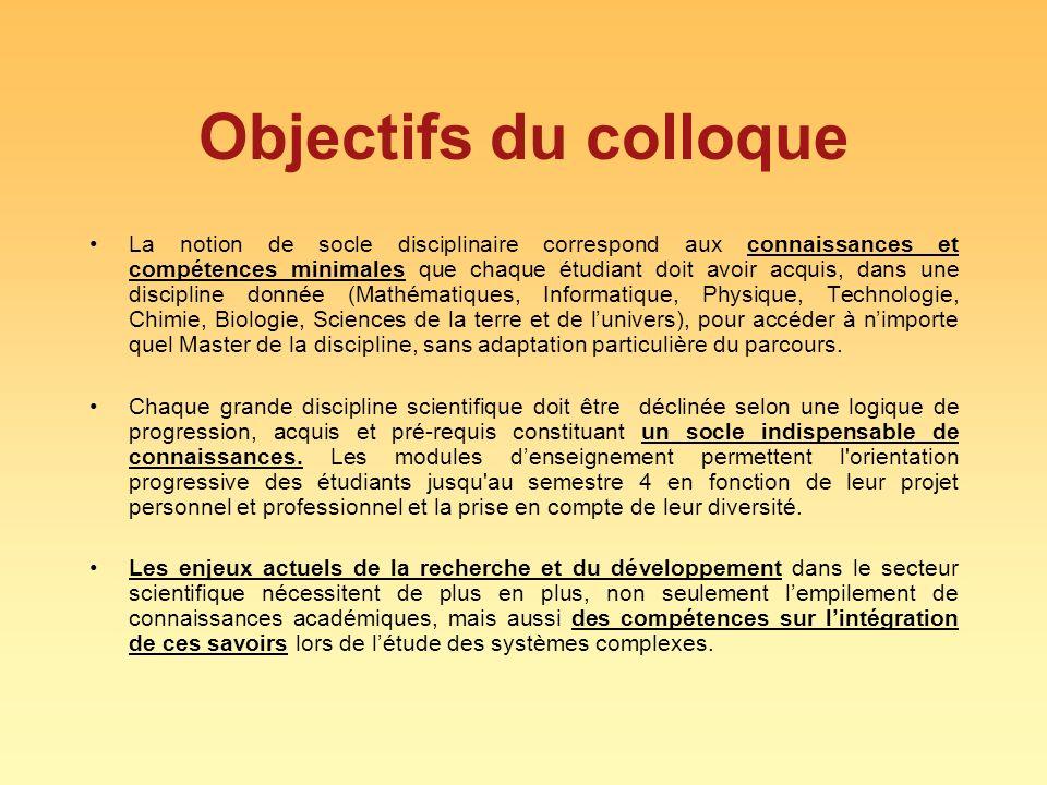 Objectifs du colloque La notion de socle disciplinaire correspond aux connaissances et compétences minimales que chaque étudiant doit avoir acquis, da