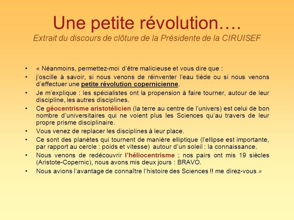 Une petite révolution…. Extrait du discours de clôture de la Présidente de la CIRUISEF « Néanmoins, permettez-moi dêtre malicieuse et vous dire que :