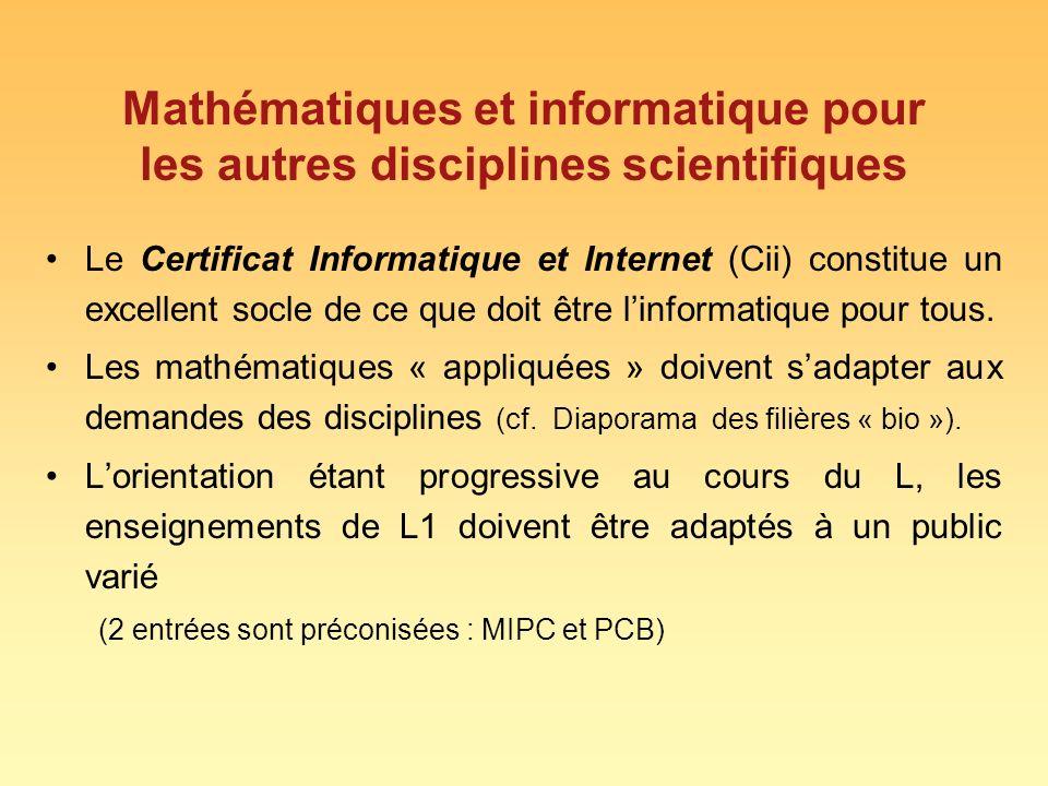Mathématiques et informatique pour les autres disciplines scientifiques Le Certificat Informatique et Internet (Cii) constitue un excellent socle de c