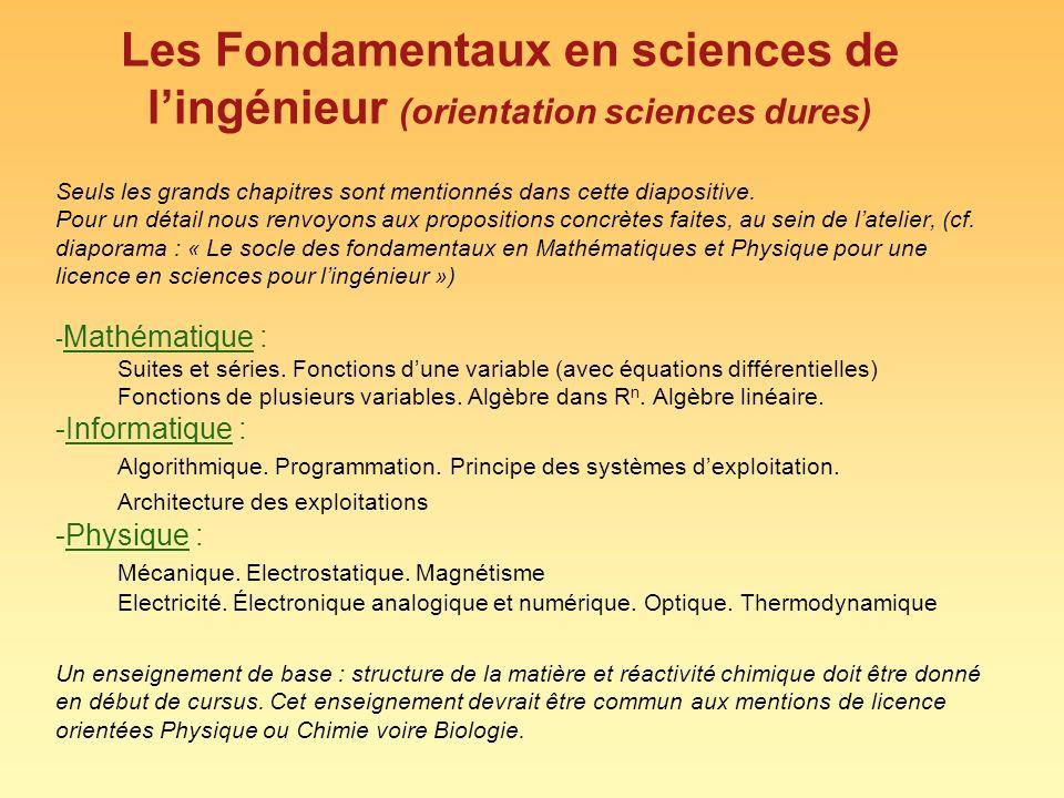 Les Fondamentaux en sciences de lingénieur (orientation sciences dures) Seuls les grands chapitres sont mentionnés dans cette diapositive. Pour un dét