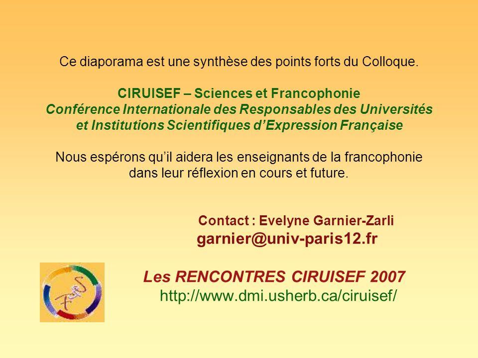 Ce diaporama est une synthèse des points forts du Colloque. CIRUISEF – Sciences et Francophonie Conférence Internationale des Responsables des Univers