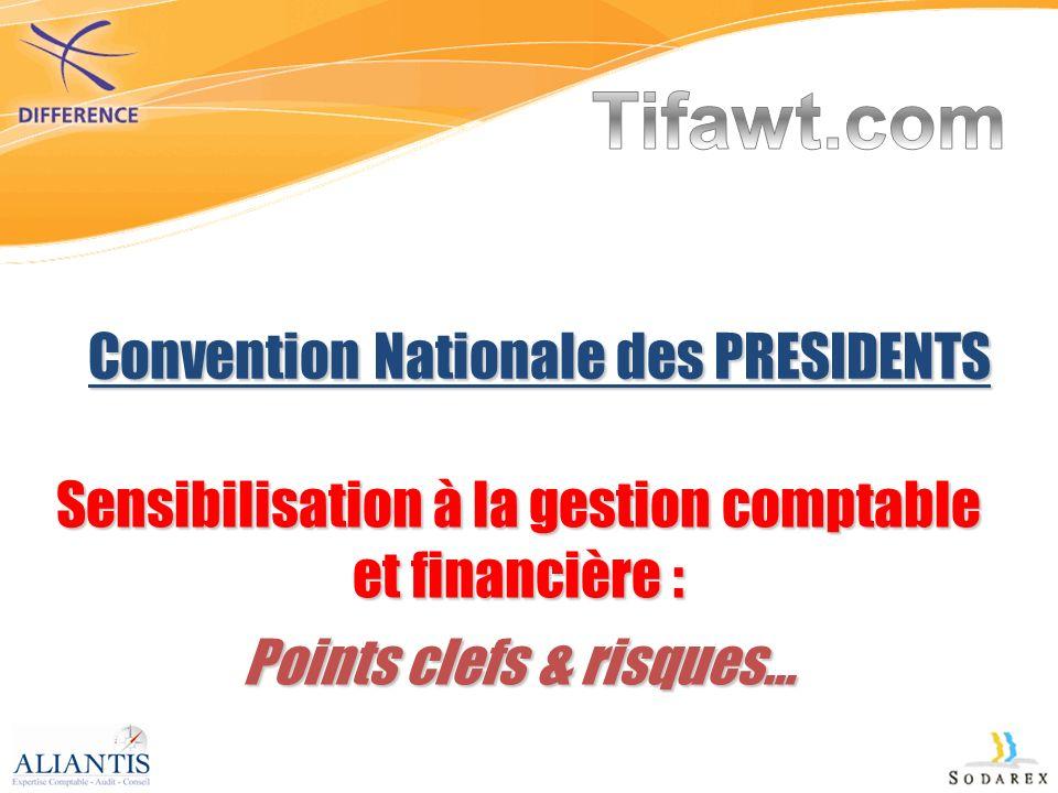 Convention Nationale des PRESIDENTS Sensibilisation à la gestion comptable et financière : Points clefs & risques…