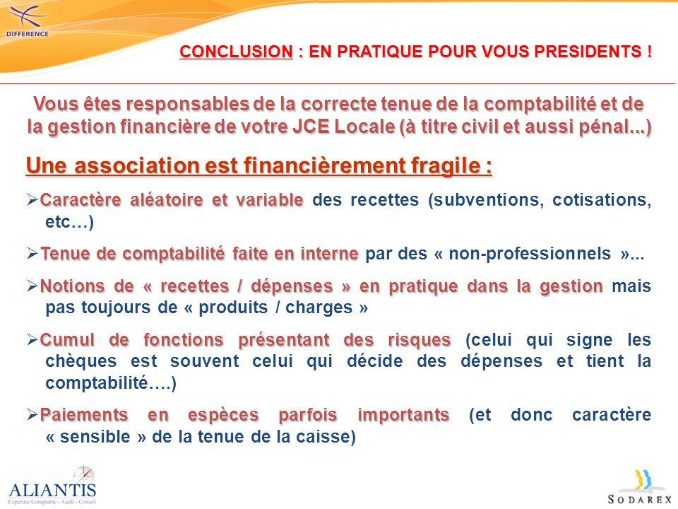 Vous êtes responsables de la correcte tenue de la comptabilité et de la gestion financière de votre JCE Locale (à titre civil et aussi pénal...) Une a