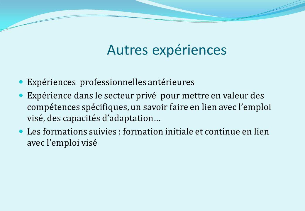 Autres expériences Expériences professionnelles antérieures Expérience dans le secteur privé pour mettre en valeur des compétences spécifiques, un sav