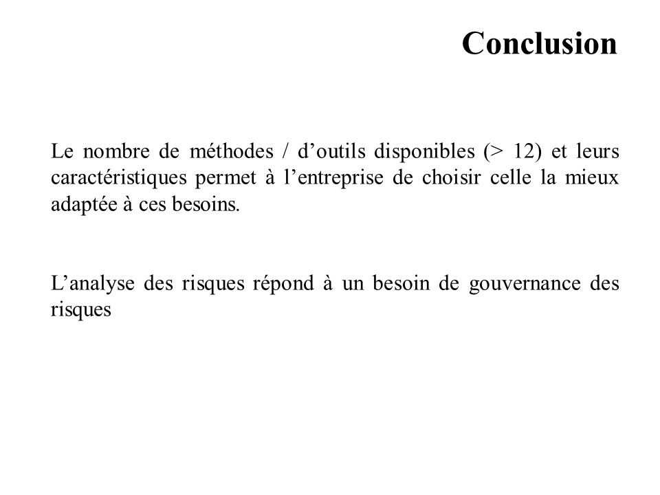 AVRIL 2005 Thierry RAMARD 67 Conclusion Le nombre de méthodes / doutils disponibles (> 12) et leurs caractéristiques permet à lentreprise de choisir c