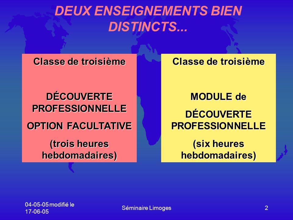04-05-05 modifié le 17-06-05 Séminaire Limoges2 DEUX ENSEIGNEMENTS BIEN DISTINCTS...