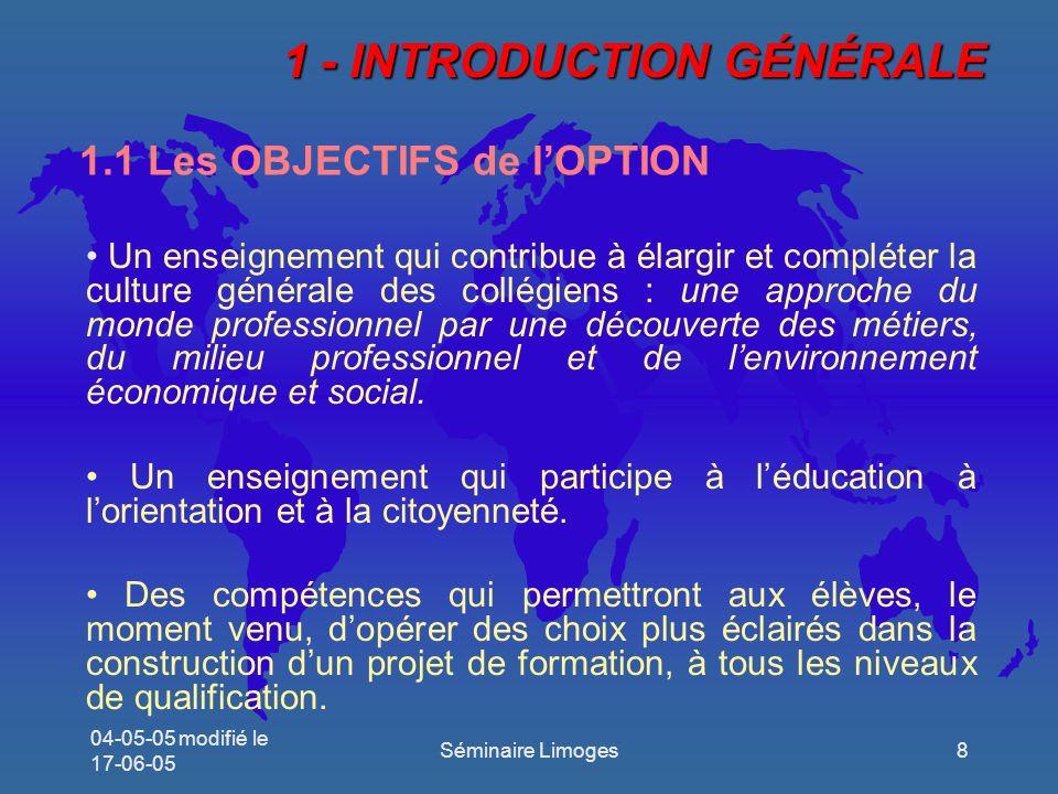 04-05-05 modifié le 17-06-05 Séminaire Limoges19 Éléments étudiésExemples de problématiqueExemples dactivités Les métiers Comment des tâches élémentaires peuvent constituer des métiers .