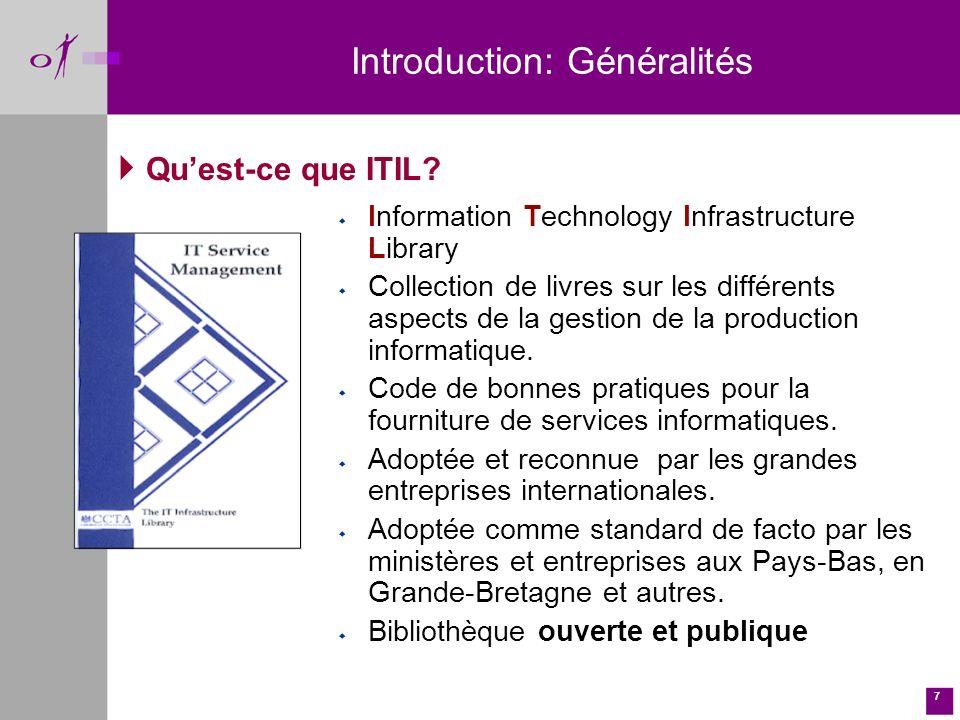 7 w Information Technology Infrastructure Library w Collection de livres sur les différents aspects de la gestion de la production informatique.